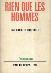 Rien que des hommes - Danielle Hunebelle - Livre