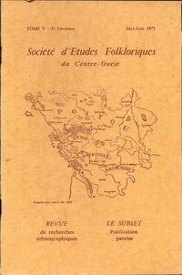 Société d'études folkloriques du Centre-Ouest Tome V : 3è livraison - Collectif - Livre