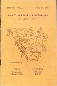SSociété d'études folkloriques du Centre-Ouest Tome VIII : 4e livraison - Collectif - Livre