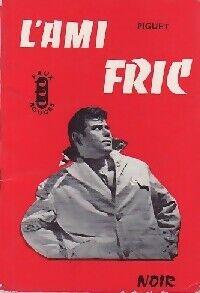 Roland L'ami fric - Roland Piguet - Livre