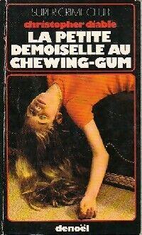 La petite demoiselle au chewing-gum - Christopher Diable - Livre