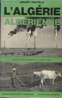 L'Algérie algérienne - Gérard Viratelle - Livre