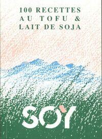 100 recettes au tofu & lait de soja - Collectif - Livre