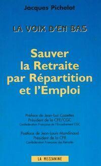 Sauver la retraite par répartition et l'emploi - Jacques Pichelot - Livre