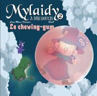 Mylaidy a des soucis Tome II : Le chewing-gum - Jean-Marc Derouen - Livre