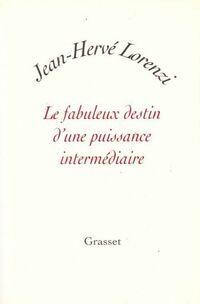 Le fabuleux destin d'une puissance intermédiaire - Jean-Hervé Lorenzi - Livre