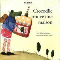 Crocodile trouve une maison - Karin Salmson - Livre