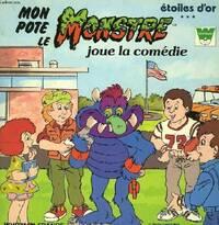Mon pote le monstre joue la comédie - Justine Korman - Livre
