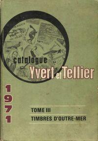 Catalogue Yvert et tellier 1971 Tome III : Timbres d'outre-mer - Yvert & Tellier - Livre