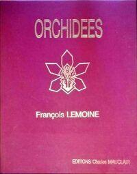 Orchidées. 30 aquarelles de François Lemoine - François Lemoine - Livre