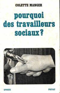 Pourquoi des travailleurs sociaux ? - Colette Manger - Livre