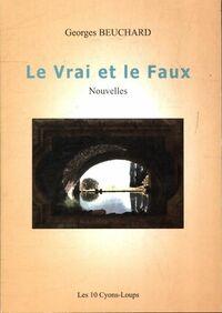 Le vrai et le faux - Georges Beuchard - Livre