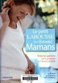 Le petit Larousse des (futures) mamans - Arlene Eisenberg - Livre