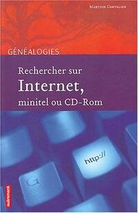 Rechercher sur internet, minitel ou CD-Rom - Martine Chevalier - Livre