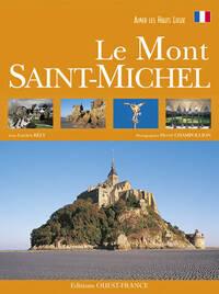 Aimer les hauts lieux du Mont Saint-Michel - Lucien Bély - Livre