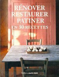 Restaurer, rénover, patiner en 30 recettes - Collectif - Livre