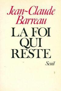La foi qui reste - Jean-Claude Barreau - Livre