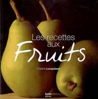 Les recettes aux fruits - Francis Lucquiaud - Livre
