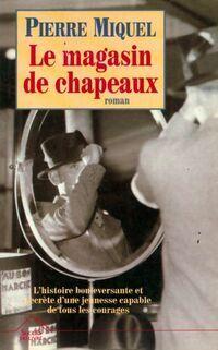 Le magasin de chapeaux - Pierre Miquel - Livre