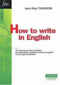 How to write in english - Jean-Max Thomson - Livre