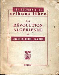 La révolution algérienne - Charles-Henri Favrod - Livre