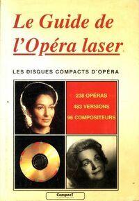 Le guide de l?opéra laser  - Collectif - Livre