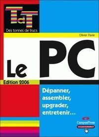 Le PC. Dépanner, assembler, upgrader, entretenir - Olivier Pavie - Livre