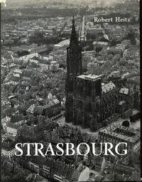 Strasbourg - Robert Heitz - Livre