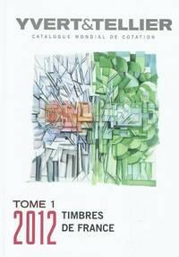 Catalogue de timbres-poste 2012 Tome I - Yvert & Tellier - Livre