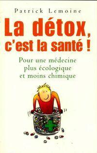 La détox, c'est la santé - Patrick Lemoine - Livre