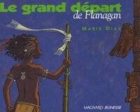 Le grand départ de Flanagan - Marie Diaz - Livre