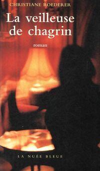 La veilleuse de chagrin - Christiane Roederer - Livre