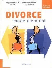 Divorce. Mode d'emploi - Chritiane Donati - Livre