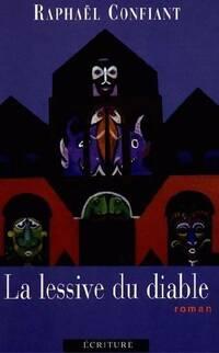 La lessive du diable - Raphaël Confiant - Livre