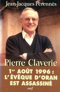Pierre Claverie. Un algérien par alliance - Jean-Jacques Pérennès - Livre