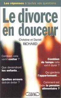 Le divorce en douceur - Daniel Richard - Livre