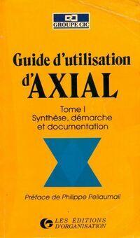 Guide d'utilisation d'Axial Tome I : Synthèse démarche et documentation - Collectif - Livre