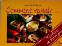 Comment réussir terrines et foie gras - Anne De Rozieres - Livre