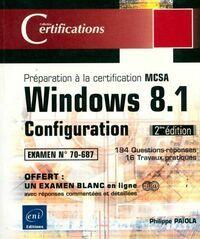 Windows 8.1 configuration. Préparation à la certification mcsa 70-687 - Philippe PaÏola - Livre