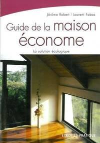 Guide de la maison économe - Jérôme Robert - Livre