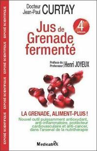 Jus de grenade fermenté - Jean-Paul Curtay - Livre