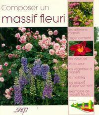 Composer un massif fleuri - Jean-François Trouvé - Livre