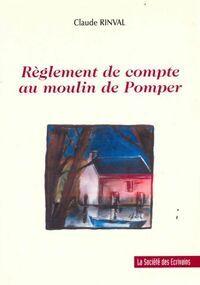 Règlement de compte au moulin de pomper - Claude Rinval - Livre