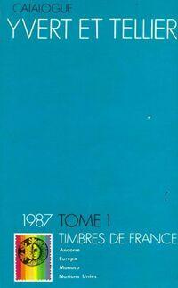 Catalogue Yvert et Tellier 1987 Tome I : Timbres de France - Collectif - Livre