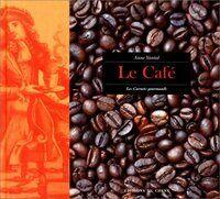 Le café - Anne Vantal - Livre