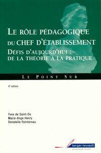 Le rôle pédagogique du chef d'établissement. Défis d'aujourd'hui : de la théorie à la pratique - Yves De Saint-Do - Livre