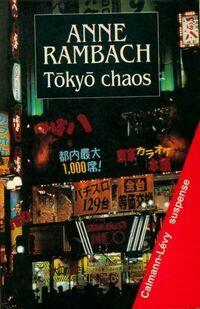 Tokyo chaos - Anne Rambach - Livre