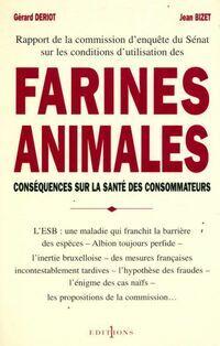Rapport de la commission d'enquête sur les conditions d'utilisation des farines animales dans l'alimentation des animaux d'élevage - Gérard Deriot - Livre