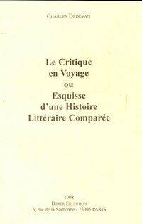 Le critique en voyage ou esquisse d'une histoire littéraire comparée - Charles Dédéyan - Livre