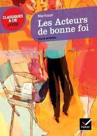 Les acteurs de bonne foi - Pierre Marivaux - Livre